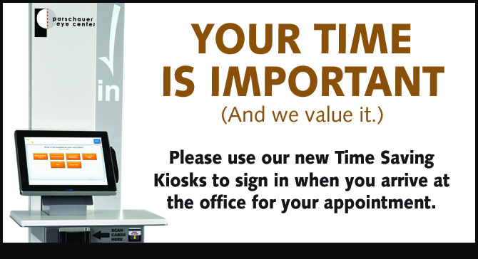 Image of Parschauer Eye Center check-in Kiosk - Your time is important and we value it. Please use our new time saving kiosks to sign in when you arrive at the office for your appointment
